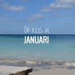 10 redenen waarom je in januari op vakantie moet